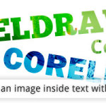 How to Place an Image Inside Text with CorelDraw X4