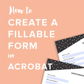 How to Create a Fillable Form in Adobe Acrobat