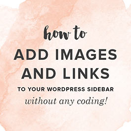 How to Easily Add Images and Links to your WP Sidebar Without any Coding!
