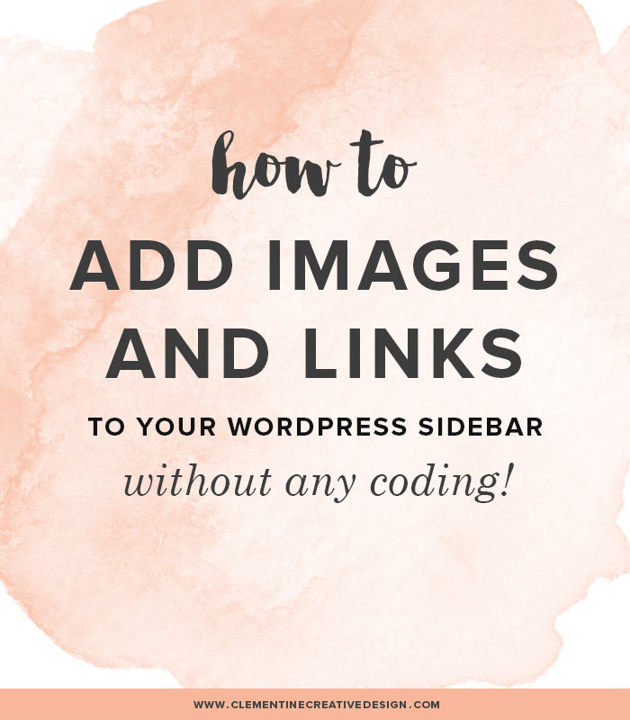 how to easily add images and links to your wordpress sidebar - without any coding!