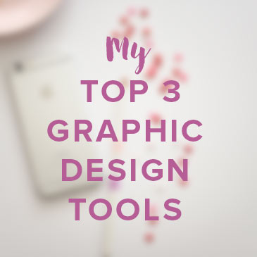 My Top 3 Graphic Design Tools